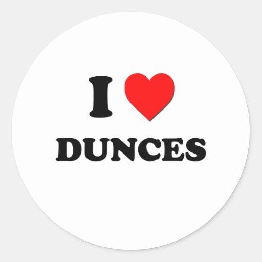 I Love Dunces Round Sticker