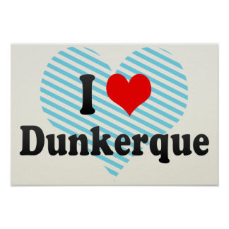 I Love Dunkerque, France Posters