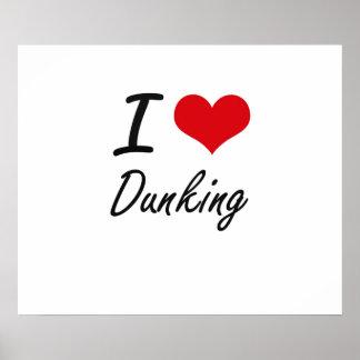 I love Dunking Poster