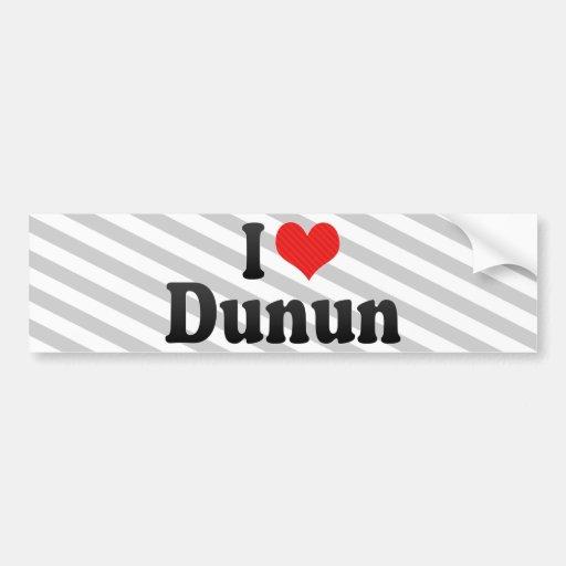 I Love Dunun Bumper Sticker