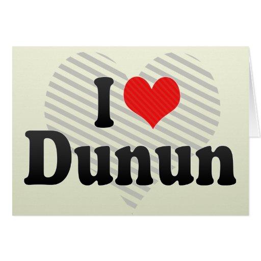 I Love Dunun Card
