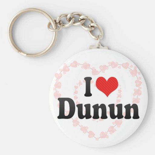 I Love Dunun Keychain