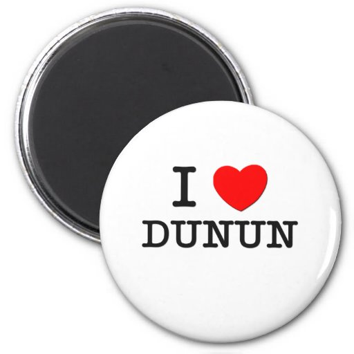 I Love Dunun Refrigerator Magnet