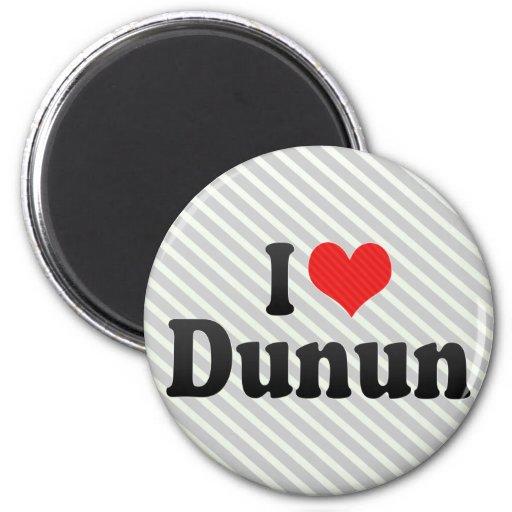 I Love Dunun Magnet
