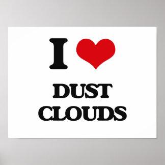 I love Dust Clouds Print
