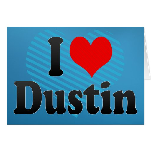 I love Dustin Card