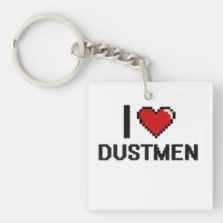 I love Dustmen Single-Sided Square Acrylic Keychain