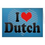 I Love Dutch Greeting Card
