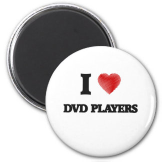 I love Dvd Players 2 Inch Round Magnet