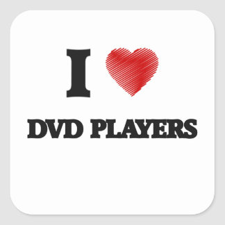 I love Dvd Players Square Sticker