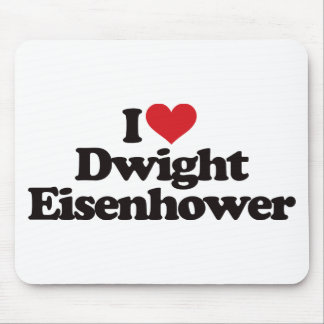 I Love Dwight Eisenhower Mouse Pad
