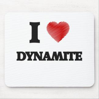 I love Dynamite Mouse Pad
