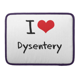 I Love Dysentery MacBook Pro Sleeve