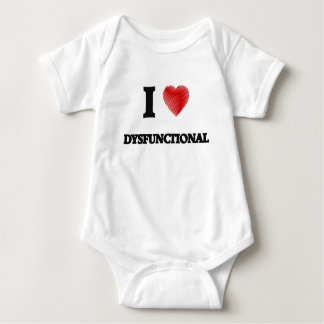 I love Dysfunctional Baby Bodysuit