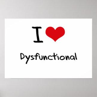 I Love Dysfunctional Print