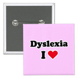 I love dyslexia button