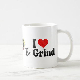 I Love E- Grind Mugs