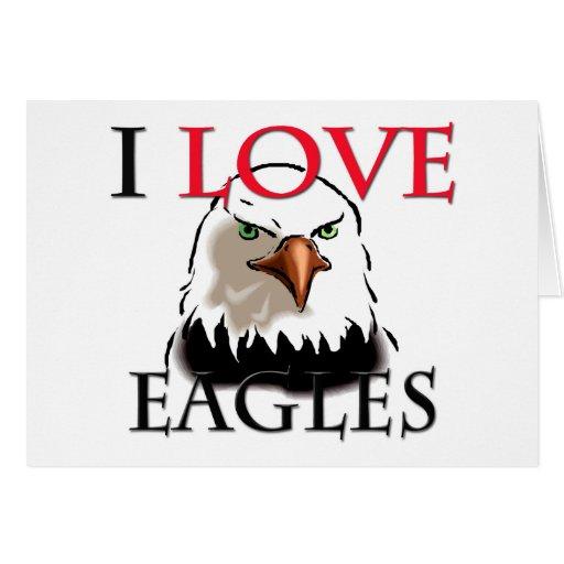 I Love Eagles Greeting Card