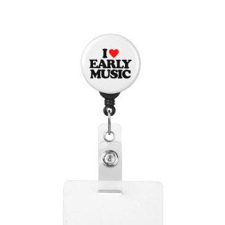 I LOVE EARLY MUSIC BADGE HOLDER