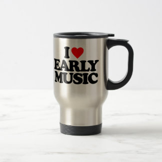 I LOVE EARLY MUSIC TRAVEL MUG