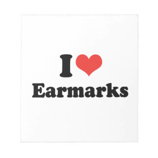 I LOVE EARMARKS - png Memo Note Pads