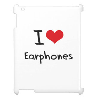 I love Earphones Case For The iPad