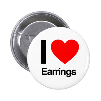 i love earrings 2 inch round button