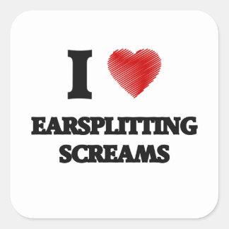 I love EARSPLITTING SCREAMS Square Sticker