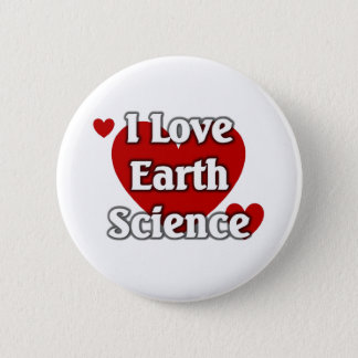 I love Earth Science Pinback Button