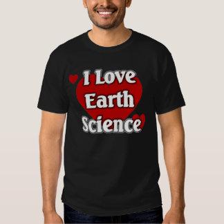 I love Earth Science T-Shirt