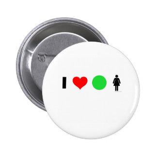 I love easy women pinback button