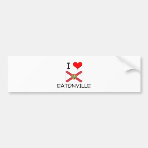 I Love EATONVILLE Florida Bumper Sticker