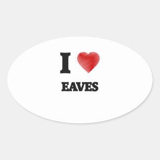 I love EAVES Oval Sticker