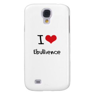I love Ebullience Galaxy S4 Cases