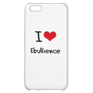 I love Ebullience iPhone 5C Case