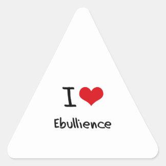 I love Ebullience Triangle Sticker