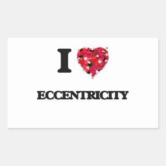 I love ECCENTRICITY Rectangular Sticker