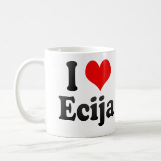 I Love Ecija, Spain. Me Encanta Ecija, Spain Coffee Mug