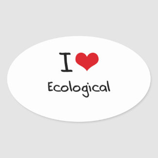 I love Ecological Oval Stickers