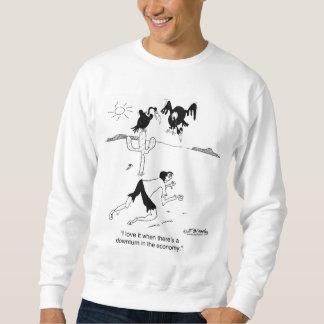 I Love Economic Downturns Sweatshirt