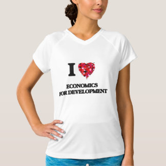 I Love Economics For Development Shirt