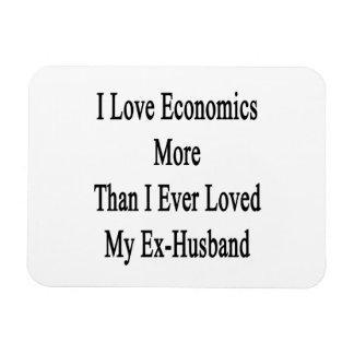 I Love Economics More Than I Ever Loved My Ex Husb Flexible Magnet