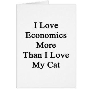 I Love Economics More Than I Love My Cat Card
