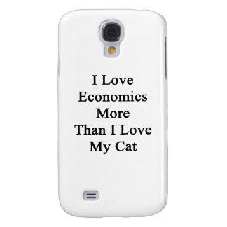 I Love Economics More Than I Love My Cat Samsung S4 Case