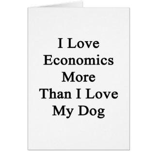 I Love Economics More Than I Love My Dog Card