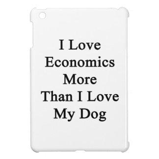 I Love Economics More Than I Love My Dog iPad Mini Cover