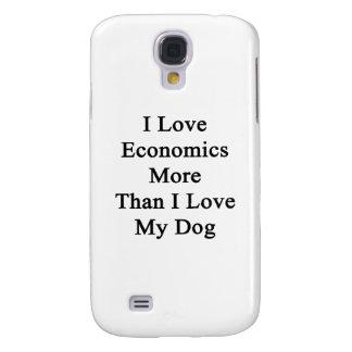 I Love Economics More Than I Love My Dog Samsung S4 Case