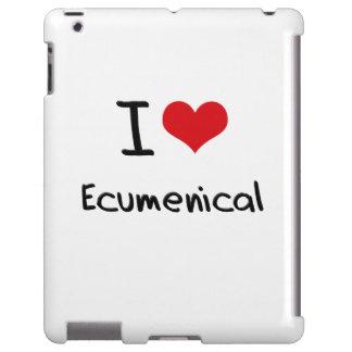 I love Ecumenical
