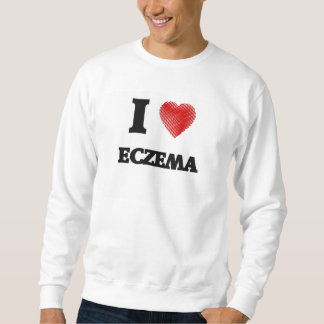 I love ECZEMA Pullover Sweatshirt