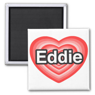 I love Eddie. I love you Eddie. Heart 2 Inch Square Magnet